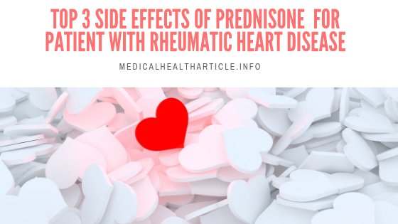 Top 3 Side Effects of Prednisone for Patient with Rheumatic Heart Disease