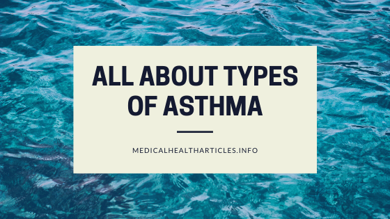 All About Types of Asthma