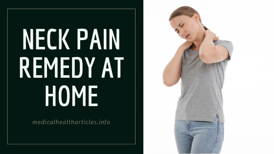 neck pain remedy at home