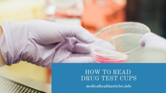 How to Read a Drug Test Cup