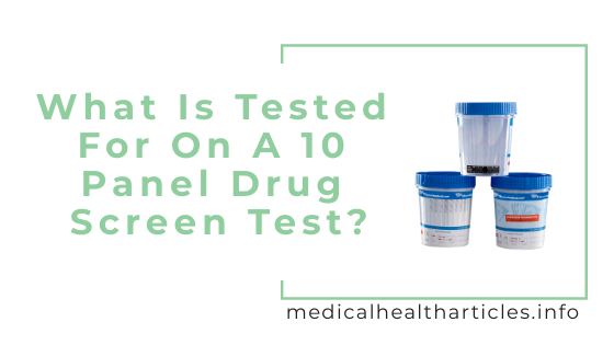 What Is Tested For On A 10 Panel Drug Screen Test?