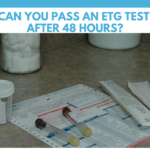 Can You Pass An EtG Test After 48 Hours?